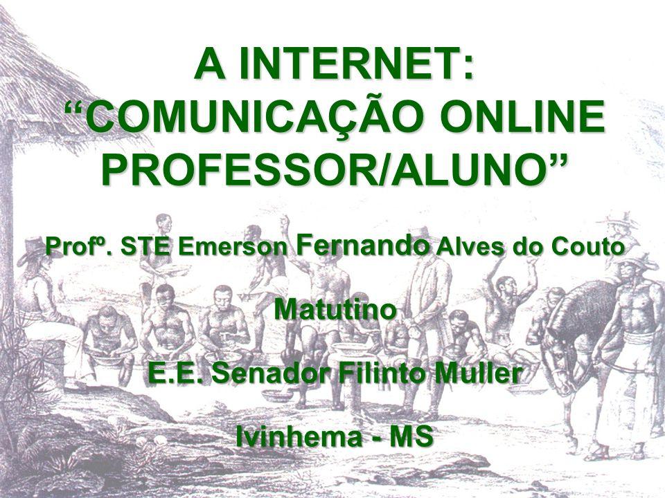 A INTERNET: COMUNICAÇÃO ONLINE PROFESSOR/ALUNO