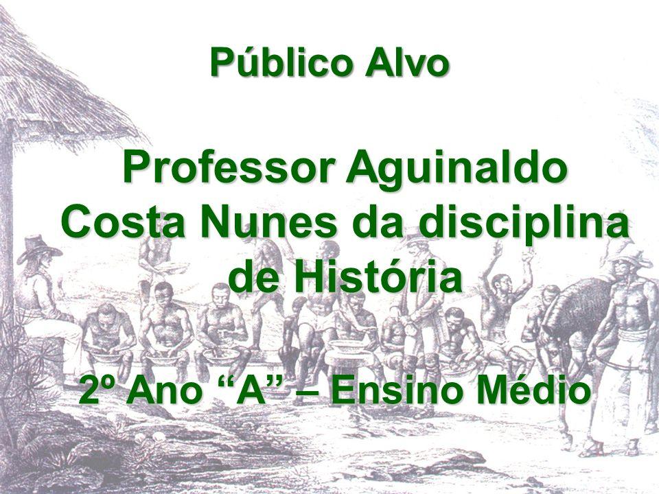 Professor Aguinaldo Costa Nunes da disciplina de História