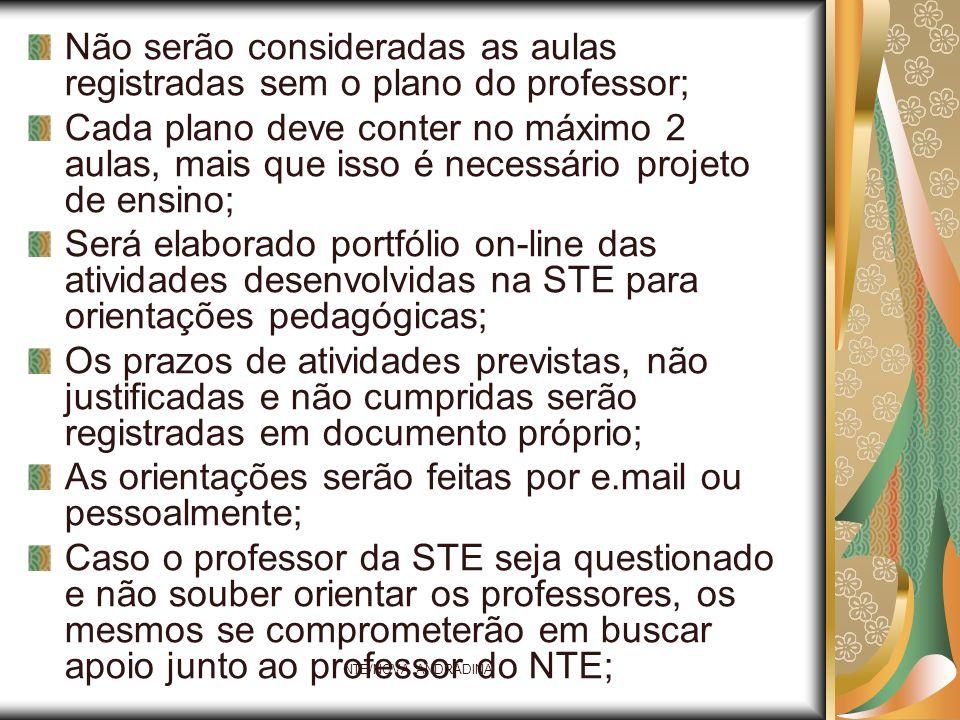 Não serão consideradas as aulas registradas sem o plano do professor;