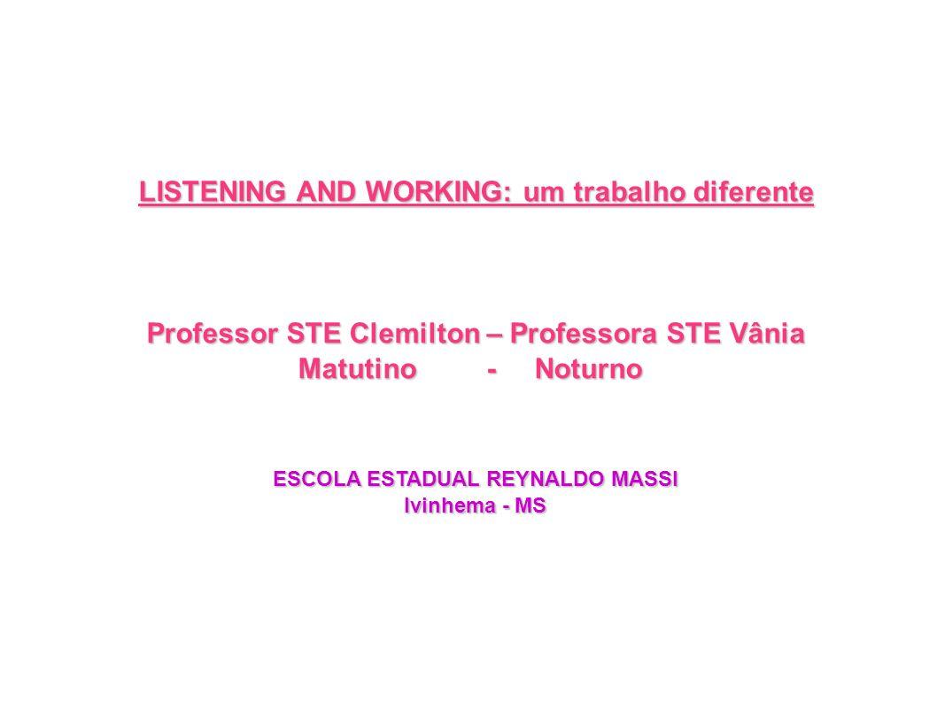 LISTENING AND WORKING: um trabalho diferente