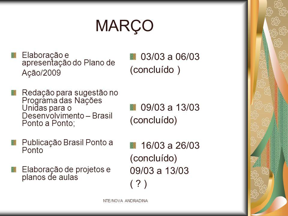 MARÇO 03/03 a 06/03 (concluído ) 09/03 a 13/03 (concluído)