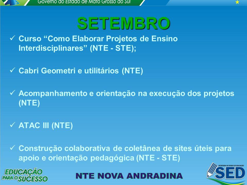 SETEMBRO Curso Como Elaborar Projetos de Ensino Interdisciplinares (NTE - STE); Cabri Geometri e utilitários (NTE)