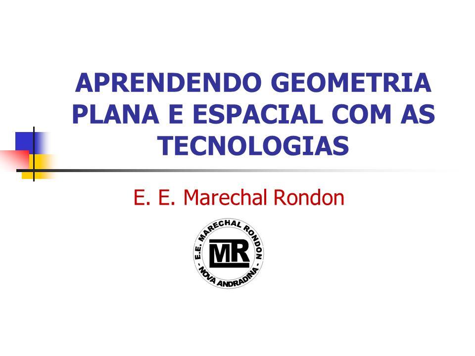 APRENDENDO GEOMETRIA PLANA E ESPACIAL COM AS TECNOLOGIAS