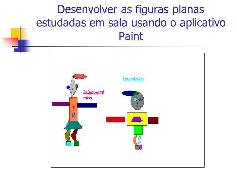 Desenvolver as figuras planas estudadas em sala usando o aplicativo Paint