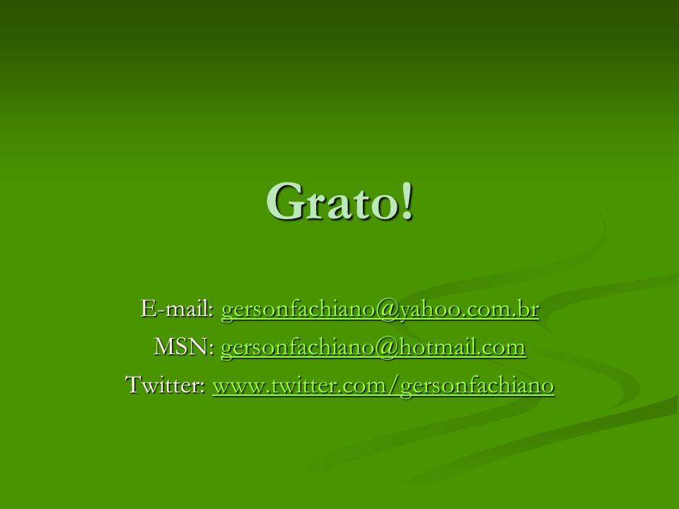 Grato! E-mail: gersonfachiano@yahoo.com.br