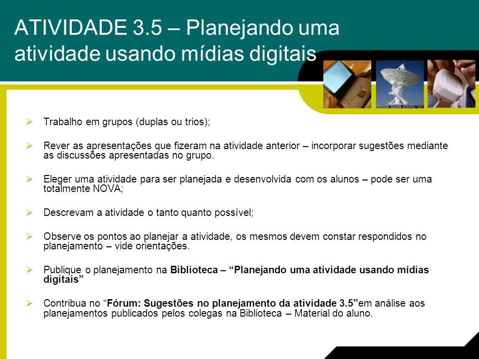 ATIVIDADE 3.5 – Planejando uma atividade usando mídias digitais