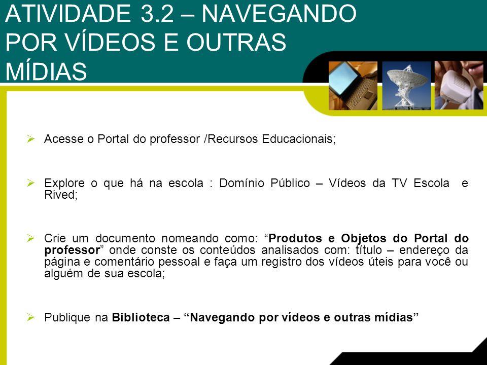 ATIVIDADE 3.2 – NAVEGANDO POR VÍDEOS E OUTRAS MÍDIAS