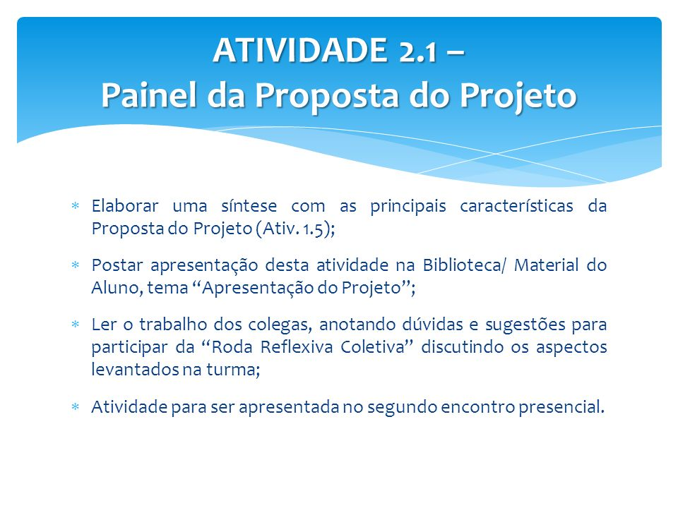 ATIVIDADE 2.1 – Painel da Proposta do Projeto