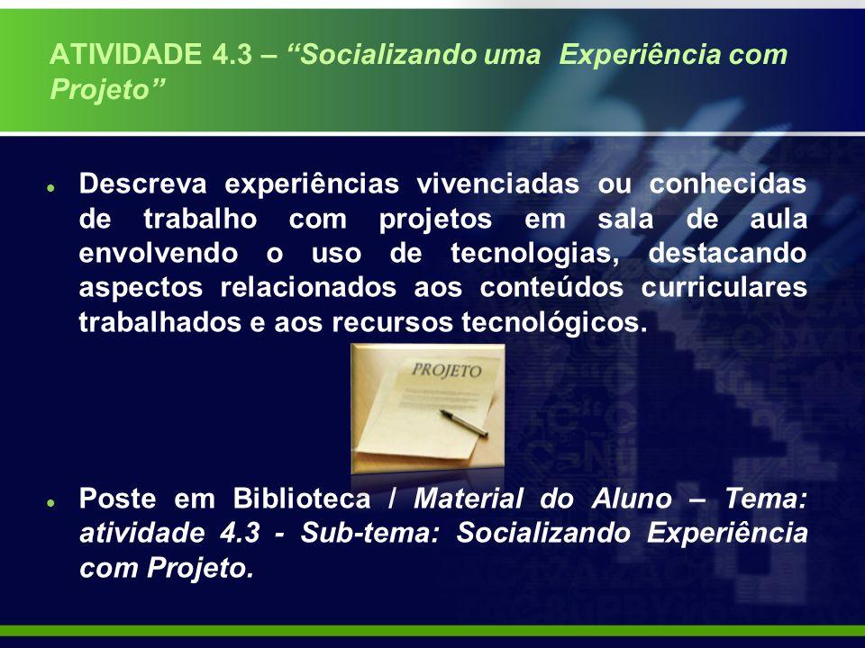 ATIVIDADE 4.3 – Socializando uma Experiência com Projeto