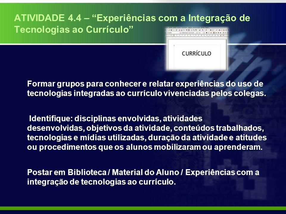 ATIVIDADE 4.4 – Experiências com a Integração de Tecnologias ao Currículo