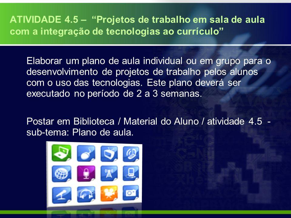 ATIVIDADE 4.5 – Projetos de trabalho em sala de aula com a integração de tecnologias ao currículo