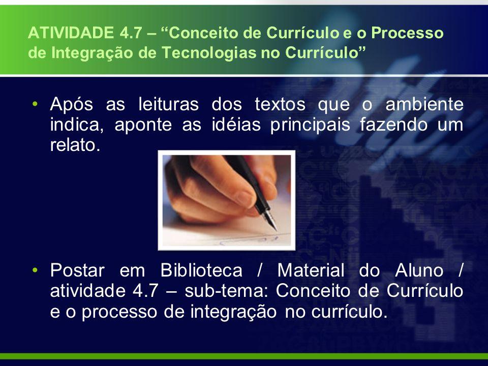 ATIVIDADE 4.7 – Conceito de Currículo e o Processo de Integração de Tecnologias no Currículo