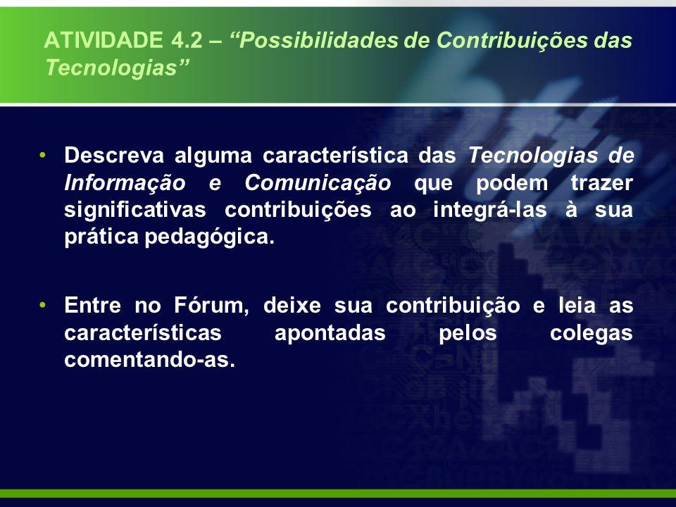ATIVIDADE 4.2 – Possibilidades de Contribuições das Tecnologias