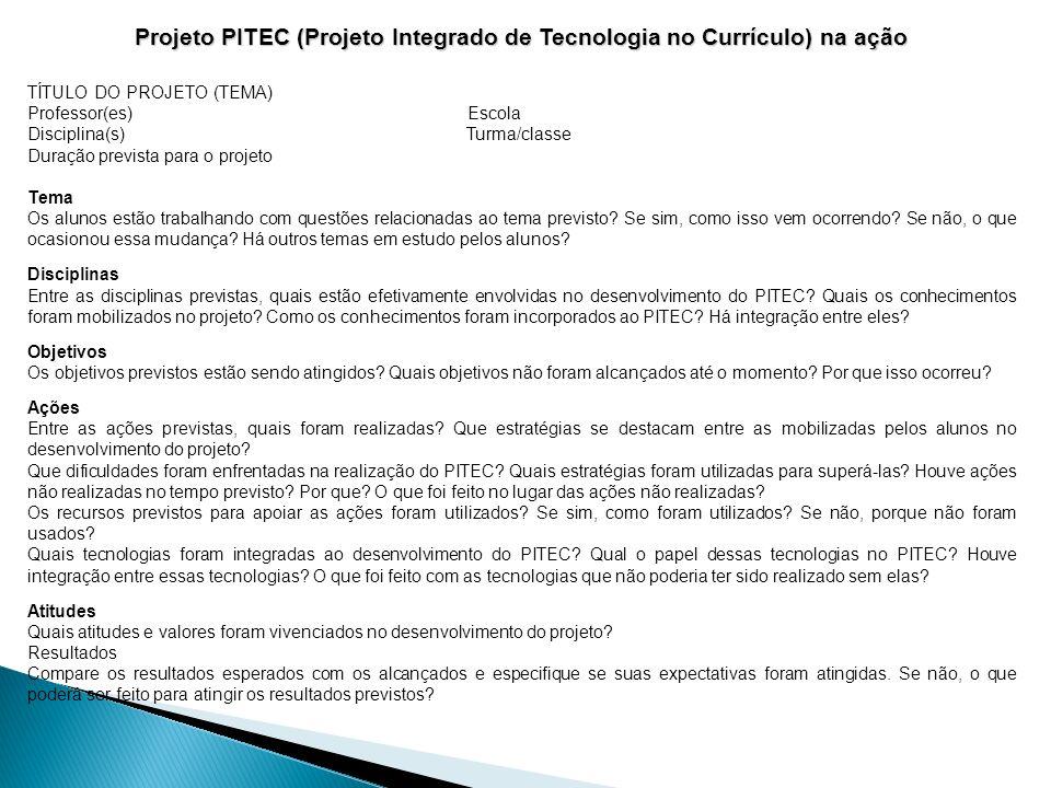 Projeto PITEC (Projeto Integrado de Tecnologia no Currículo) na ação