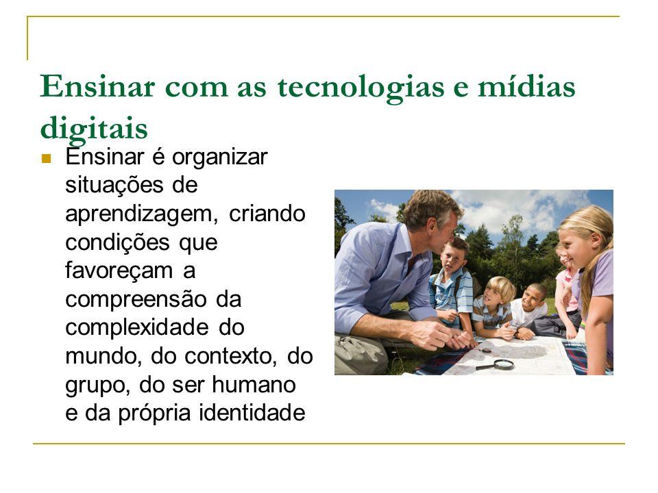 Ensinar com as tecnologias e mídias digitais