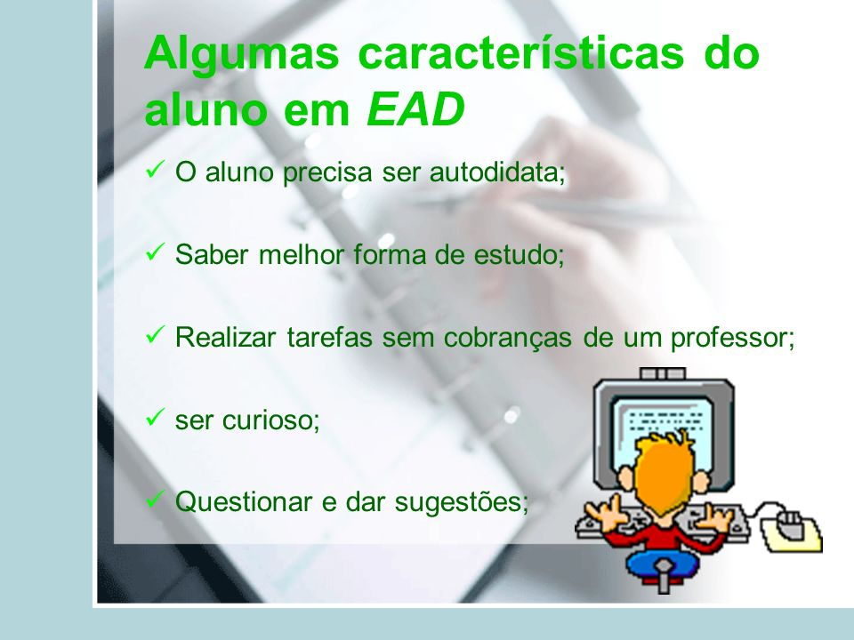 Algumas características do aluno em EAD