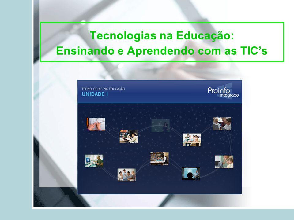 Tecnologias na Educação: Ensinando e Aprendendo com as TIC's