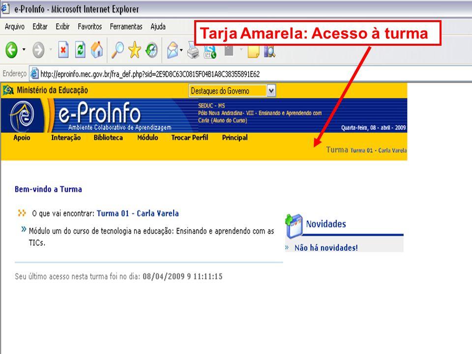 Tarja Amarela: Acesso à turma