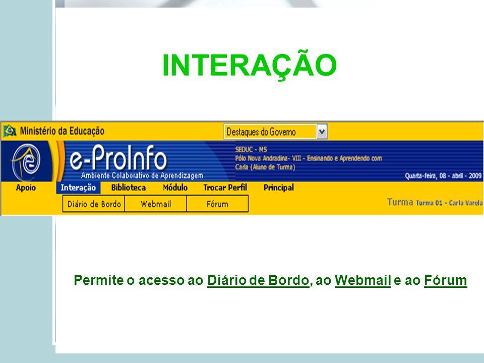Permite o acesso ao Diário de Bordo, ao Webmail e ao Fórum