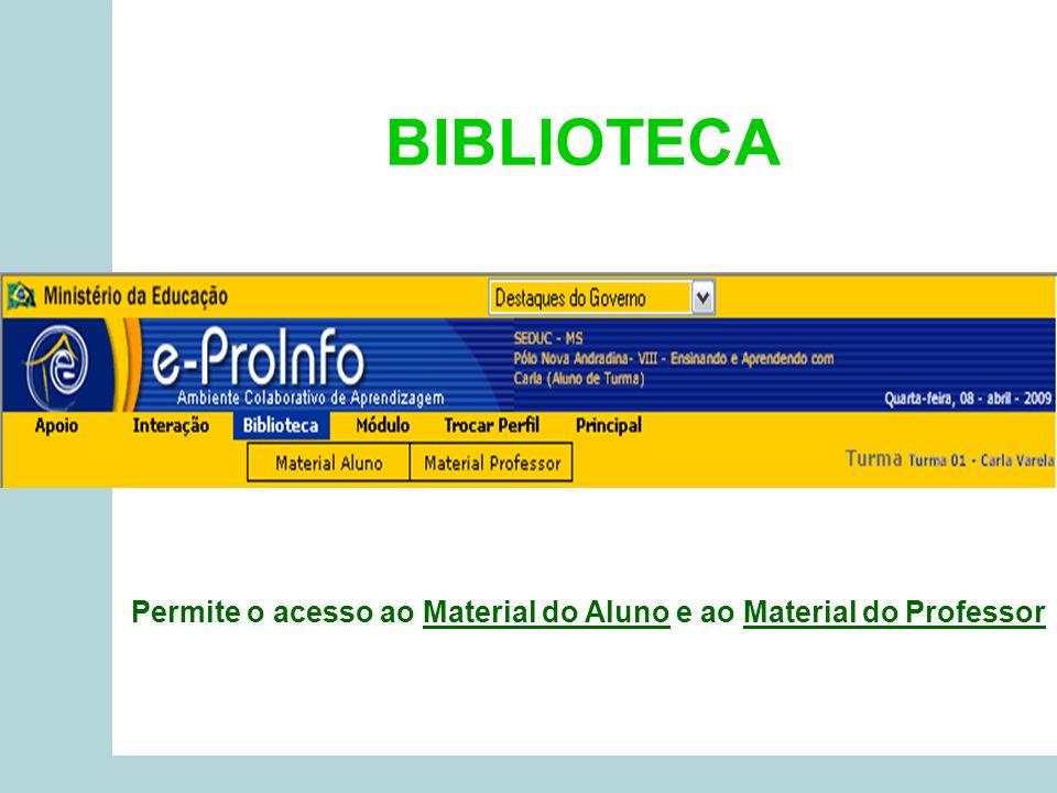 Permite o acesso ao Material do Aluno e ao Material do Professor