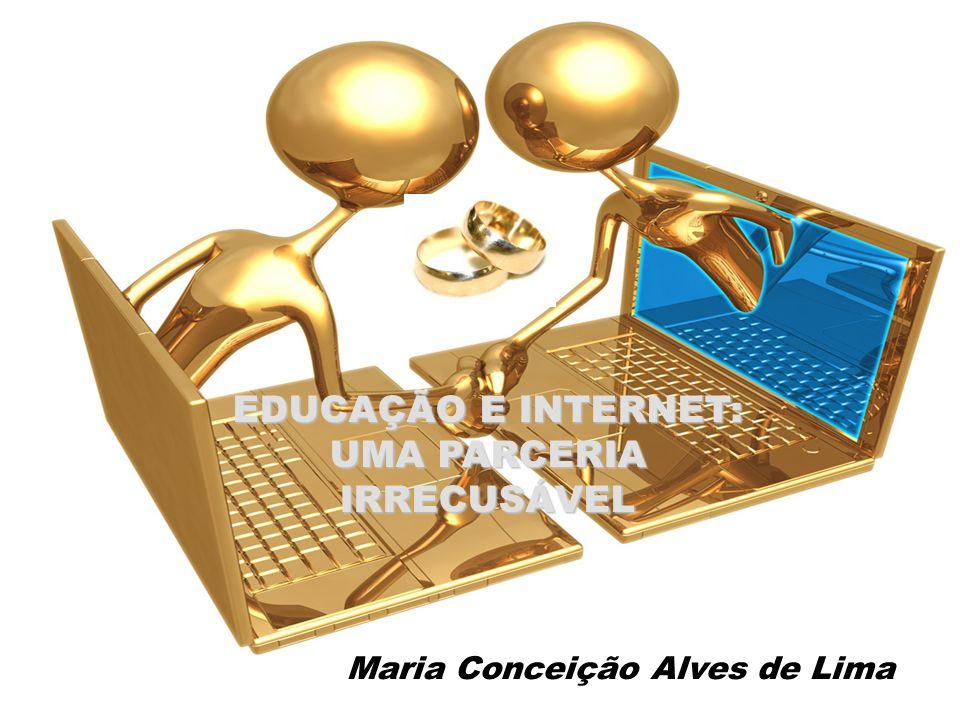 EDUCAÇÃO E INTERNET: UMA PARCERIA IRRECUSÁVEL