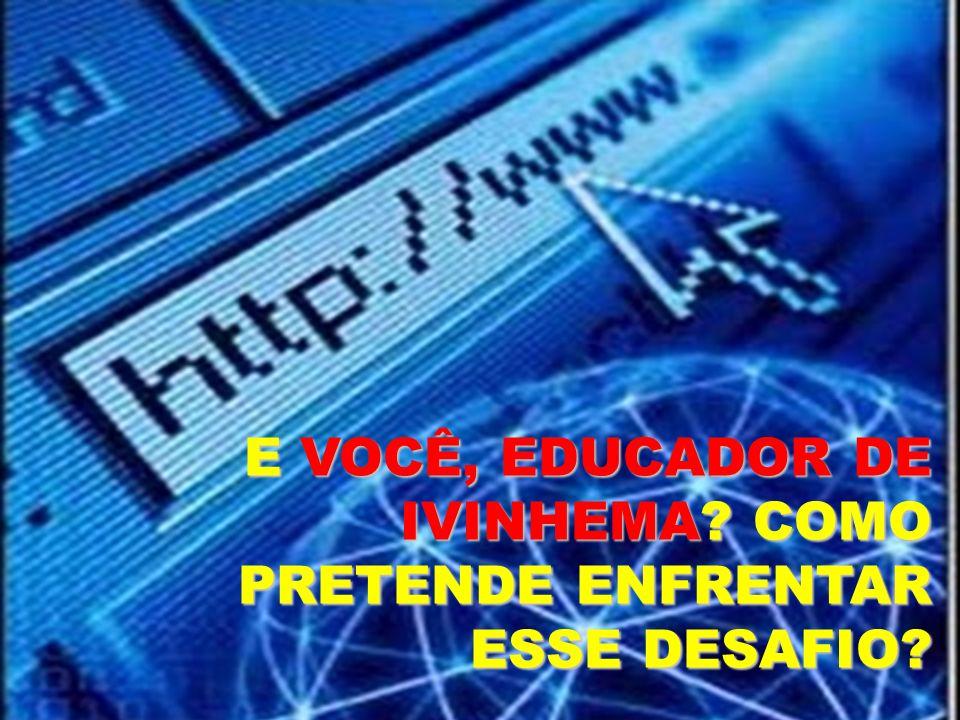 E VOCÊ, EDUCADOR DE IVINHEMA COMO PRETENDE ENFRENTAR ESSE DESAFIO