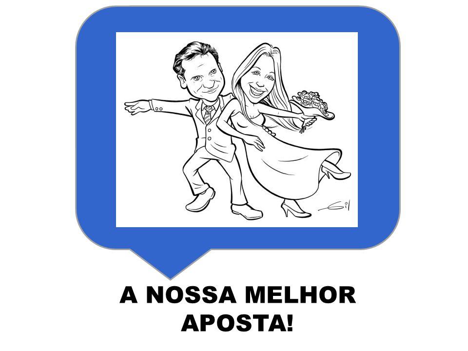 A NOSSA MELHOR APOSTA!