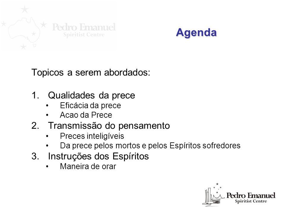 Agenda Topicos a serem abordados: Qualidades da prece