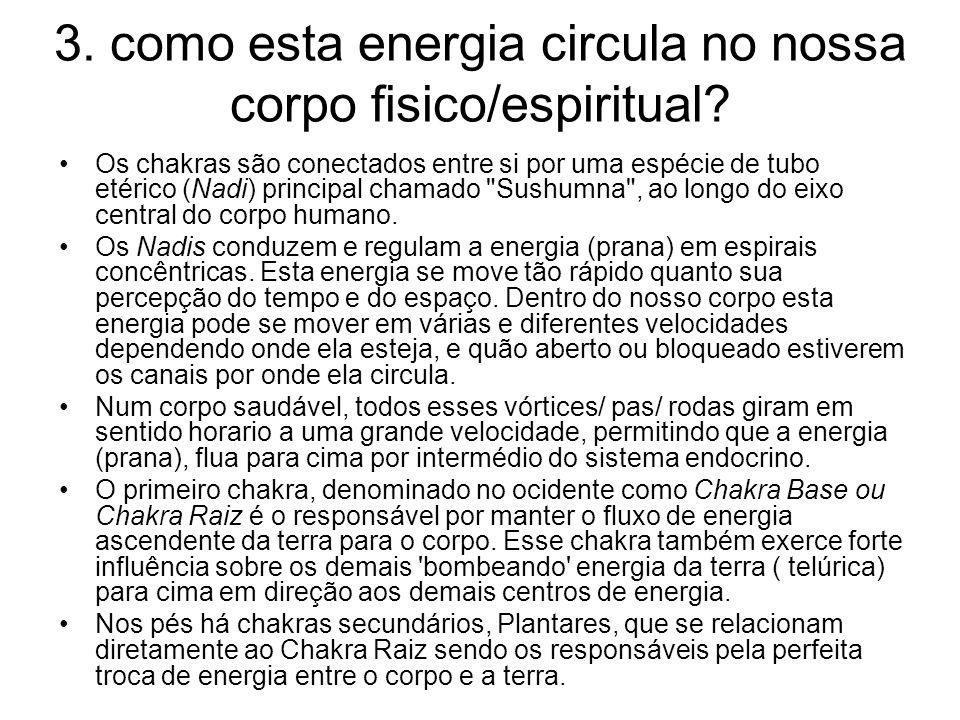 3. como esta energia circula no nossa corpo fisico/espiritual