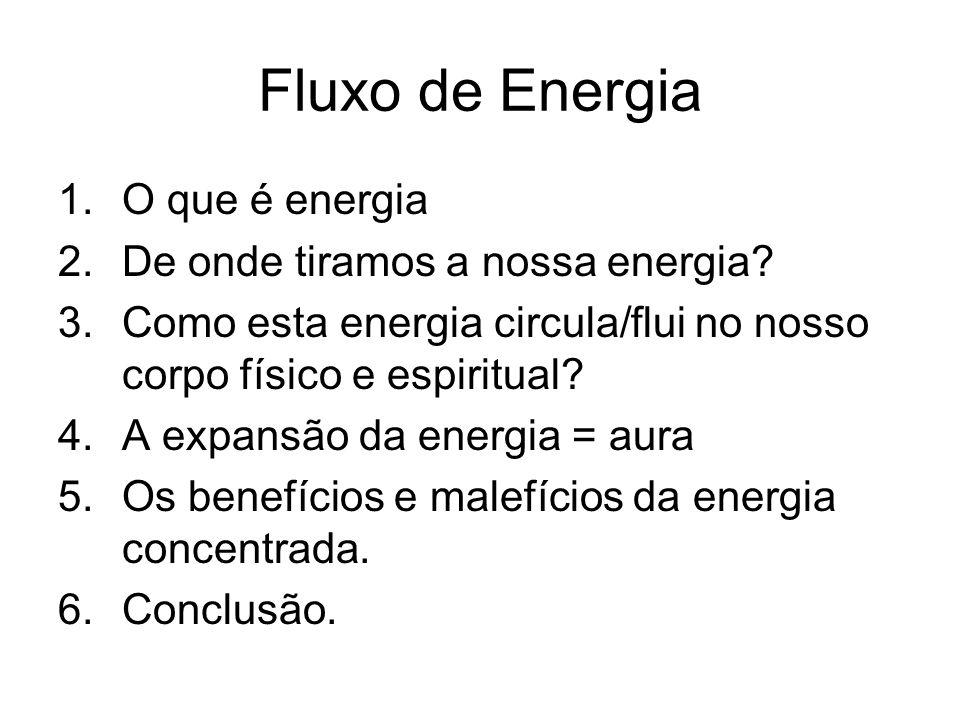 Fluxo de Energia O que é energia De onde tiramos a nossa energia
