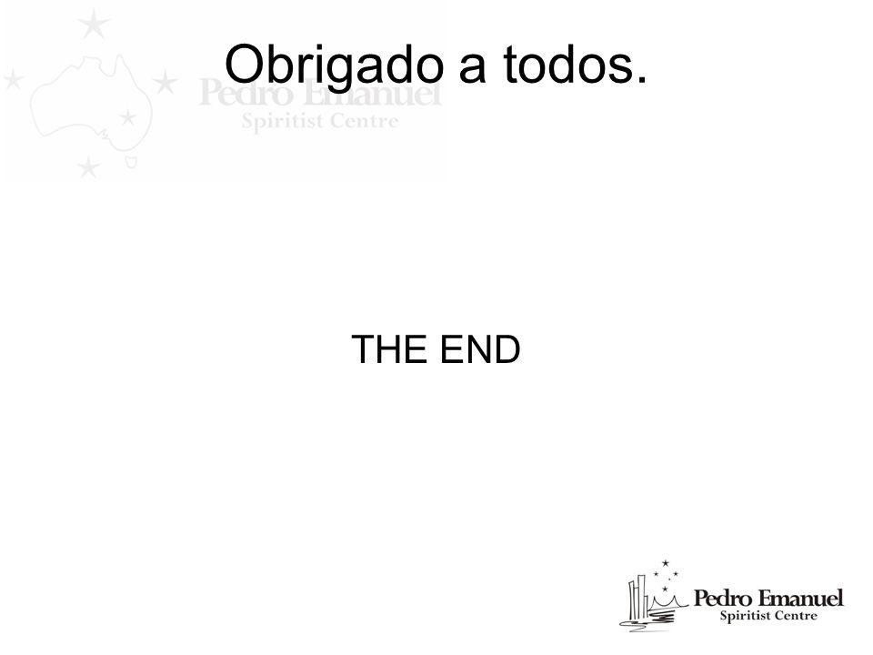 Obrigado a todos. THE END
