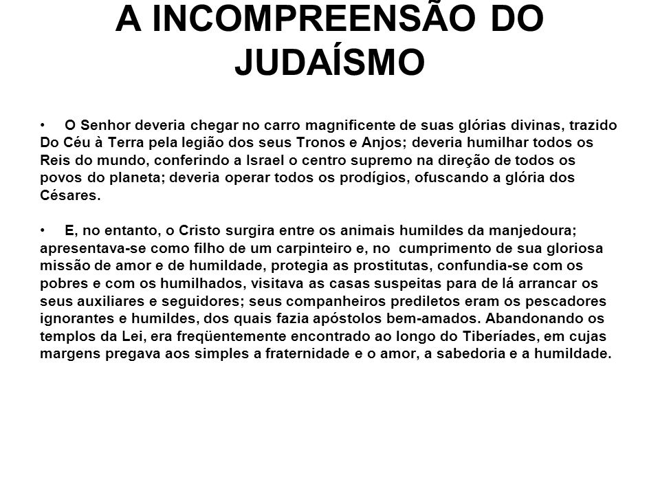 A INCOMPREENSÃO DO JUDAÍSMO