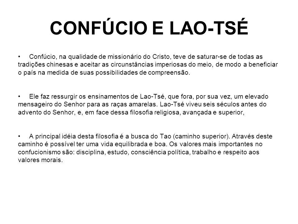 CONFÚCIO E LAO-TSÉ Confúcio, na qualidade de missionário do Cristo, teve de saturar-se de todas as.