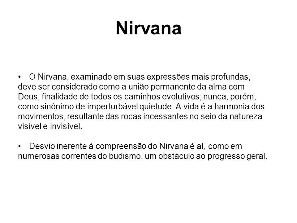 Nirvana O Nirvana, examinado em suas expressões mais profundas,