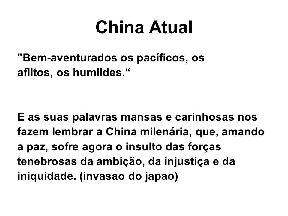 China Atual Bem-aventurados os pacíficos, os aflitos, os humildes.