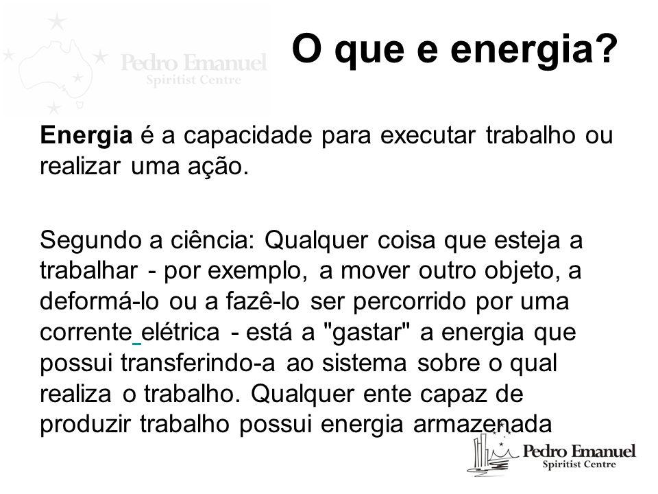 O que e energia Energia é a capacidade para executar trabalho ou realizar uma ação.