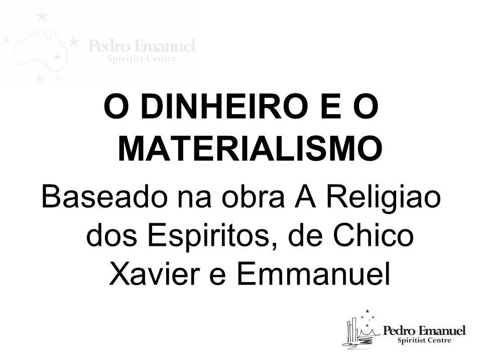 O DINHEIRO E O MATERIALISMO
