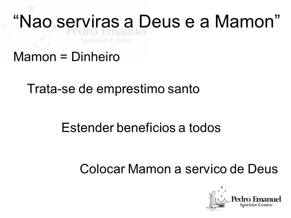 Nao serviras a Deus e a Mamon