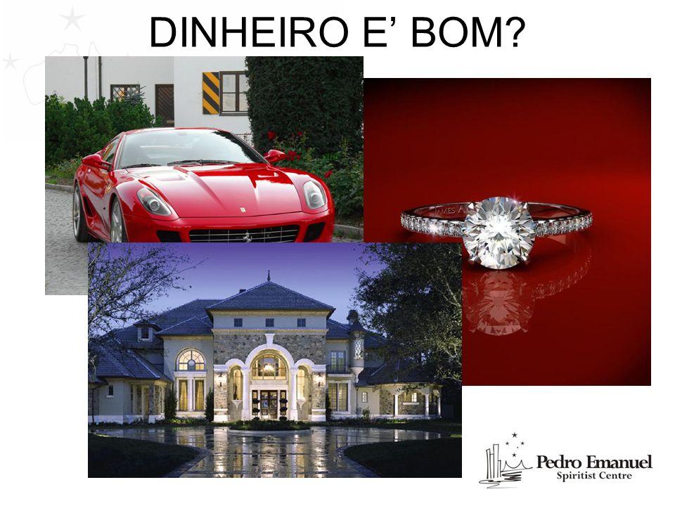 DINHEIRO E' BOM
