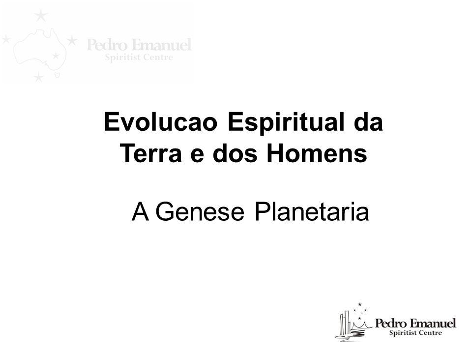 Evolucao Espiritual da Terra e dos Homens