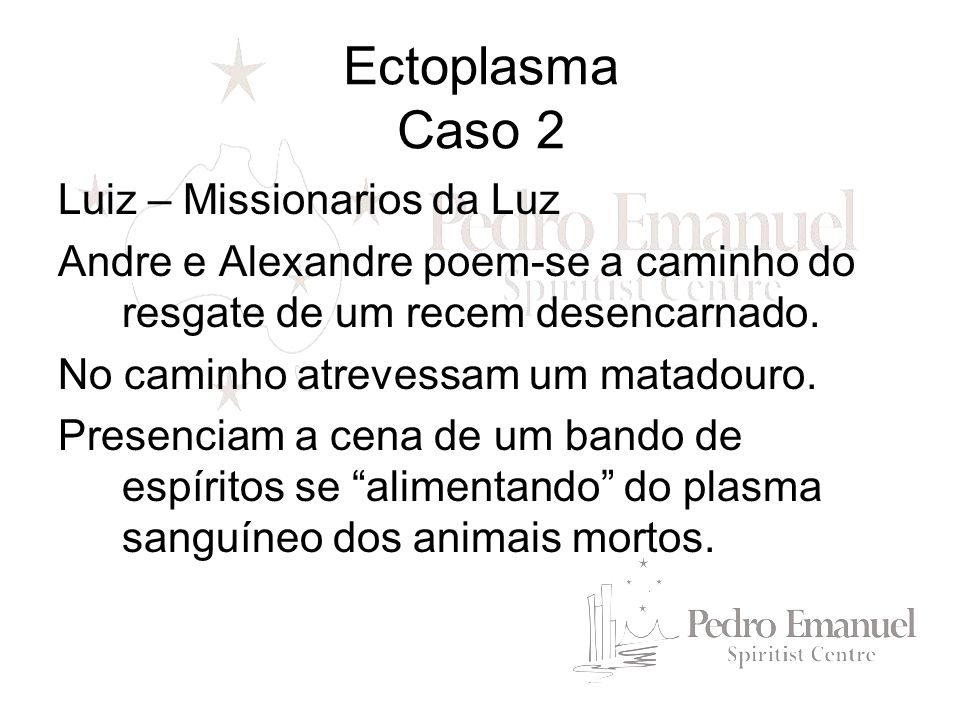 Ectoplasma Caso 2 Luiz – Missionarios da Luz