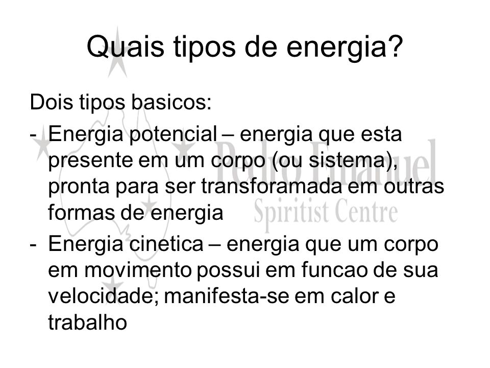 Quais tipos de energia Dois tipos basicos:
