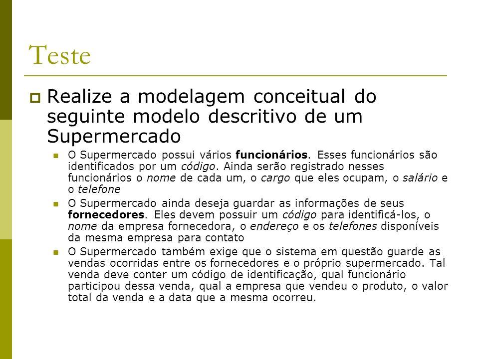 Teste Realize a modelagem conceitual do seguinte modelo descritivo de um Supermercado.