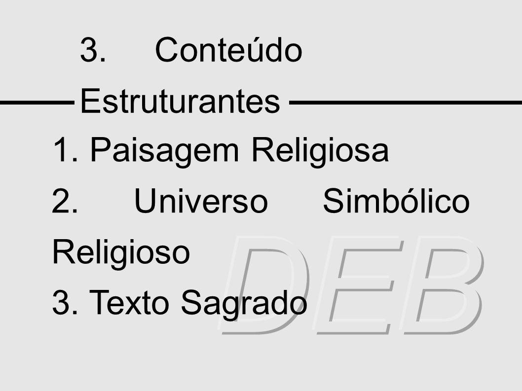 DEB 3. Conteúdo Estruturantes 1. Paisagem Religiosa