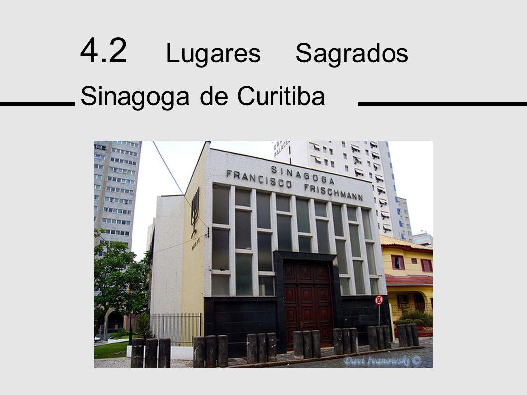 4.2 Lugares Sagrados Sinagoga de Curitiba