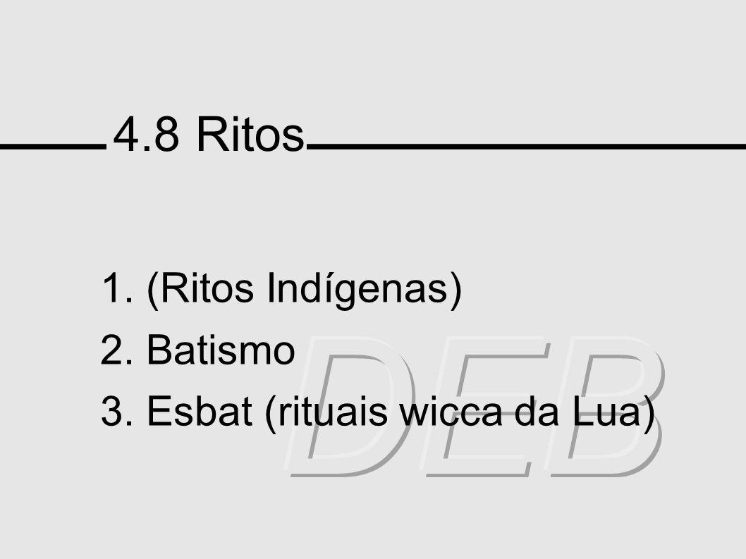 DEB 4.8 Ritos 1. (Ritos Indígenas) 2. Batismo