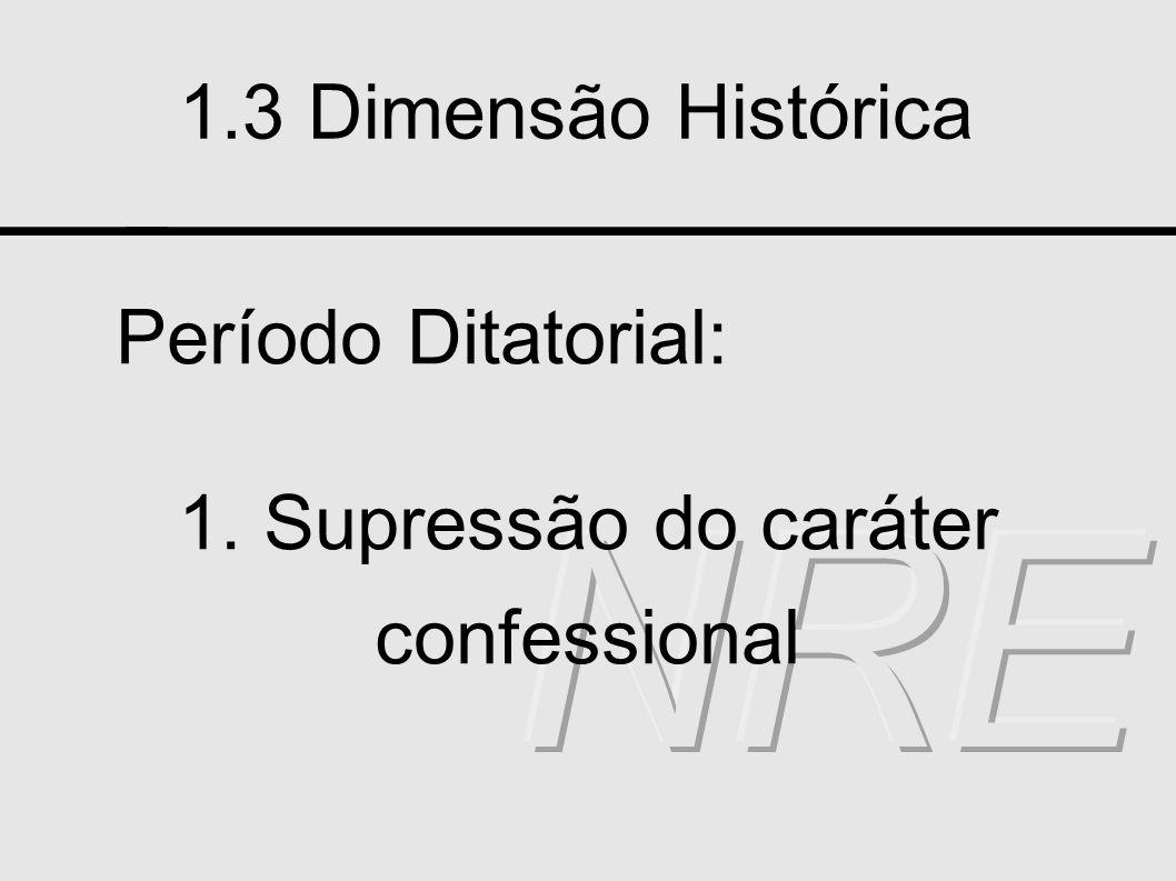 1. Supressão do caráter confessional