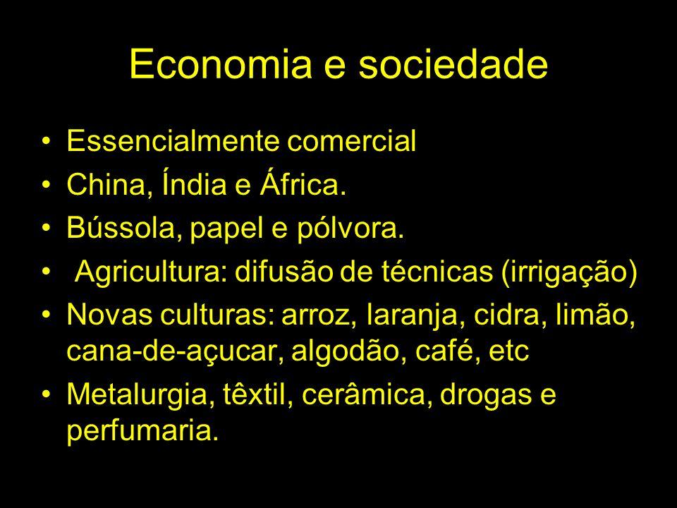 Economia e sociedade Essencialmente comercial China, Índia e África.