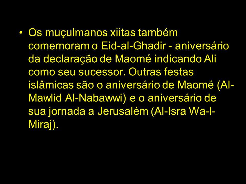 Os muçulmanos xiitas também comemoram o Eid-al-Ghadir - aniversário da declaração de Maomé indicando Ali como seu sucessor.