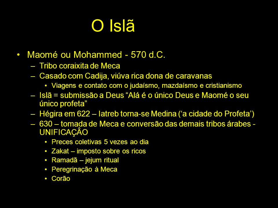 O Islã Maomé ou Mohammed - 570 d.C. Tribo coraixita de Meca